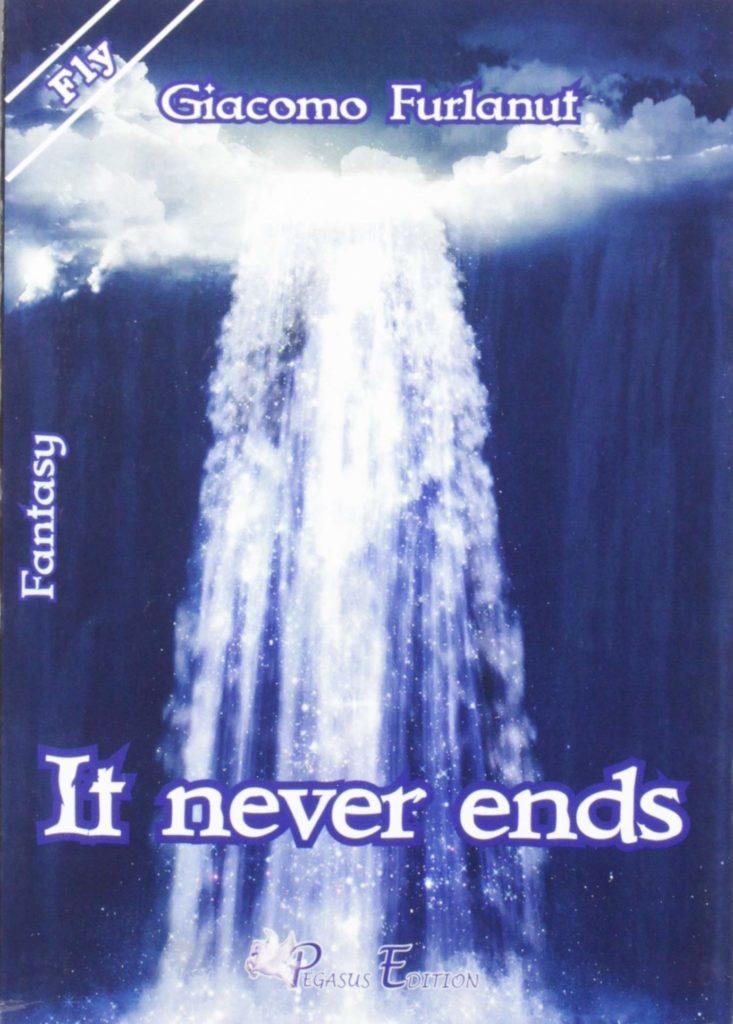 Book Cover: It Never Ends di Giacomo Furlanut - RECENSIONE