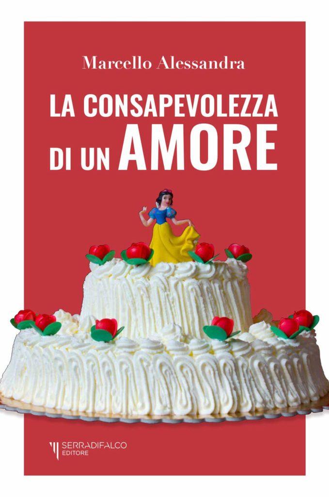 Book Cover: La Consapevolezza Dell'Amore di Marcello Alessandra - RECENSIONE