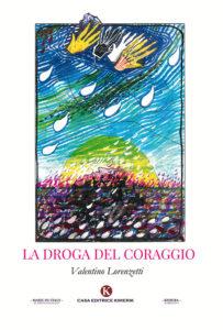 Book Cover: La Droga del Coraggio di Valentino Lorenzetti - SEGNALAZIONE