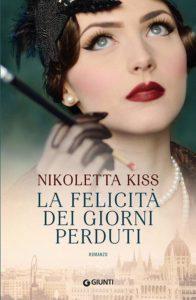 Book Cover: La Felicità dei Giorni Perduti di Nicoletta Kiss - SEGNALAZIONE