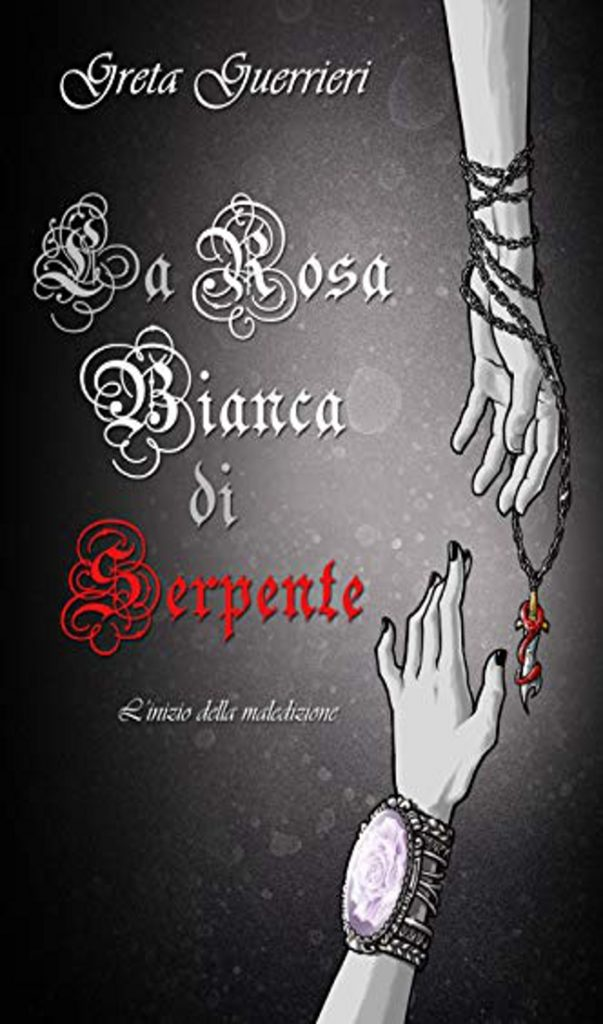 Book Cover: La Rosa Bianca di Serpente di Greta Guerrieri - RECENSIONE