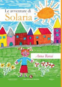 Book Cover: Le Avventure di Solaria di Anna Rovai - SEGNALAZIONE
