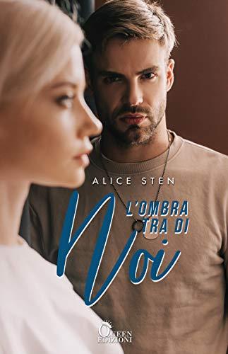 Book Cover: L'Ombra tra di noi di Alice Sten - SEGNALAZIONE
