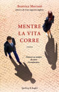 Book Cover: Mentre la vita corre di Beatrice Mariani - SEGNALAZIONE