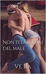 Book Cover: Non ti farò mai del male di Ve Ra - SEGNALAZIONE