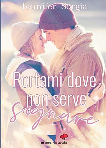 Book Cover: Portami dove non serve sognare di Jennifer Sorgia - SEGNALAZIONE