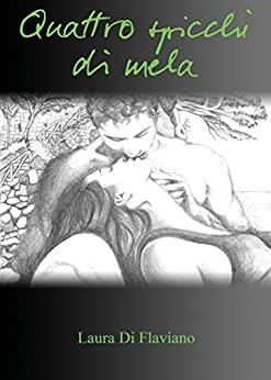 Book Cover: Quattro Spicchi di Mela di Laura Di Flaviano - RECENSIONE