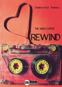 Book Cover: Rewind. The web coffee di Samantha Tamac - RECENSIONE