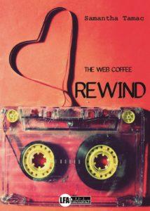 Book Cover: Rewind. The web coffee di Samantha Tamac - RECENSIONE