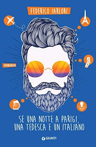 Book Cover: Se una notte a Parigi una tedesca e un italiano - SEGNALAZIONE