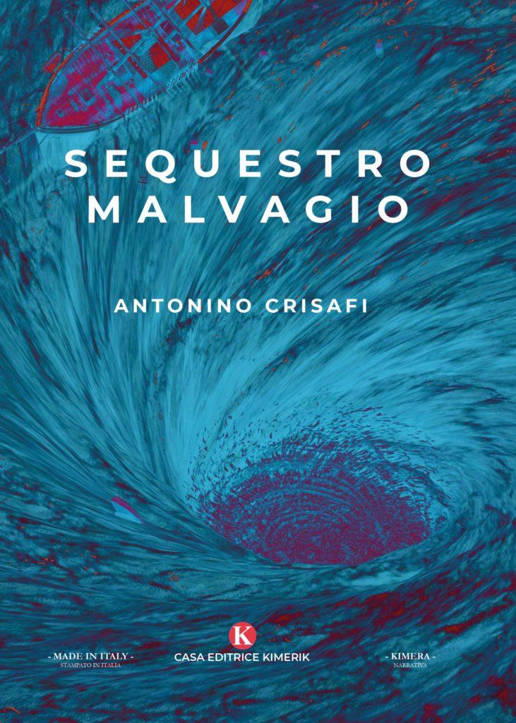Book Cover: Sequestro Malvagio di Antonino Crisafi - RECENSIONE