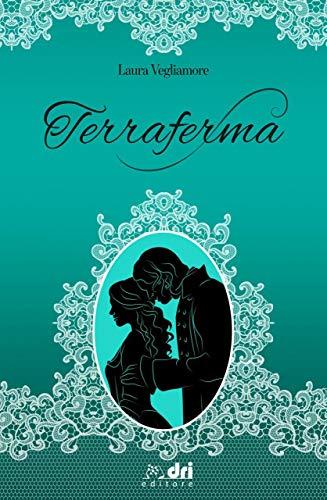 Book Cover: Terraferma di Laura Vegliamore - SEGNALAZIONE