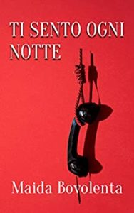Book Cover: Ti Sento ogni Notte di Maida Bovolenta - RECENSIONE