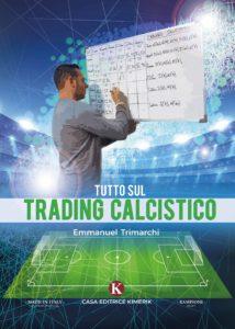Book Cover: Tutto sul trading calcistico di Emmanuel Trimarchi - SEGNALAZIONE