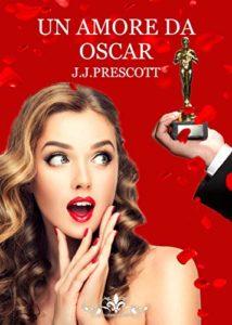 Book Cover: Un Amore da Oscar di J.L. Prescott - SEGNALAZIONE