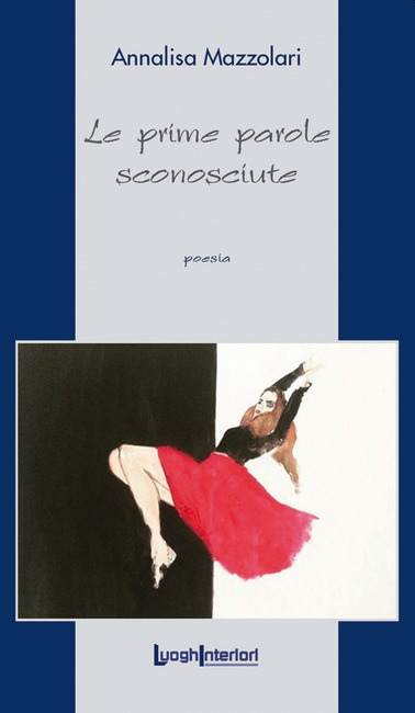 """Book Cover: """"Le prime parole sconosciute"""" di Annalisa Mazzolari - SEGNALAZIONE"""