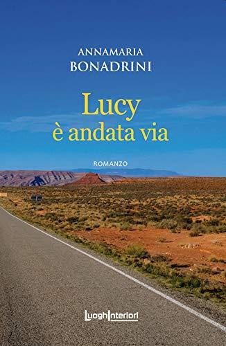Book Cover: Lucy è andata via di  Annamaria Bonadrini SEGNALAZIONE