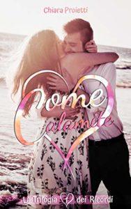 Book Cover: Come Calamite di Chiara Proietti - RECENSIONE