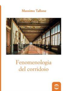 Book Cover: Fenomenologia del corridoio di Massimo Tallone - SEGNALAZIONE