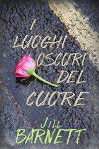 Book Cover: I luoghi oscuri del cuore di Jill Barnett - SEGNALAZIONE