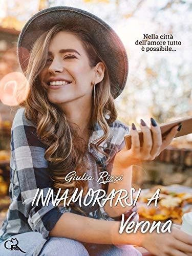 Book Cover: Innamorarsi a Verona di Giulia Rizzi - SEGNALAZIONE
