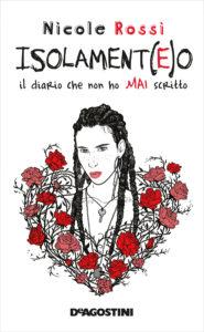Book Cover: Isolament(e)o - Il diario che non ho mai scritto di Nicole Rossi - ANTEPRIMA