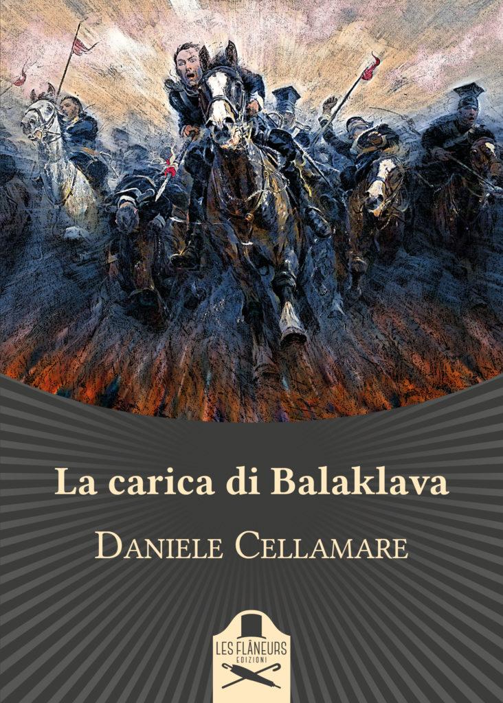 Book Cover: La carica di Balaklava di Daniele Cellamare - SEGNALAZIONE