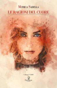 Book Cover: Le Ragioni del Cuore di Monica Sabella - SEGNALAZIONE