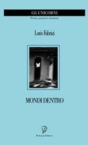 Book Cover: Mondi Dentro di Loris Fabrizi - SEGNALAZIONE