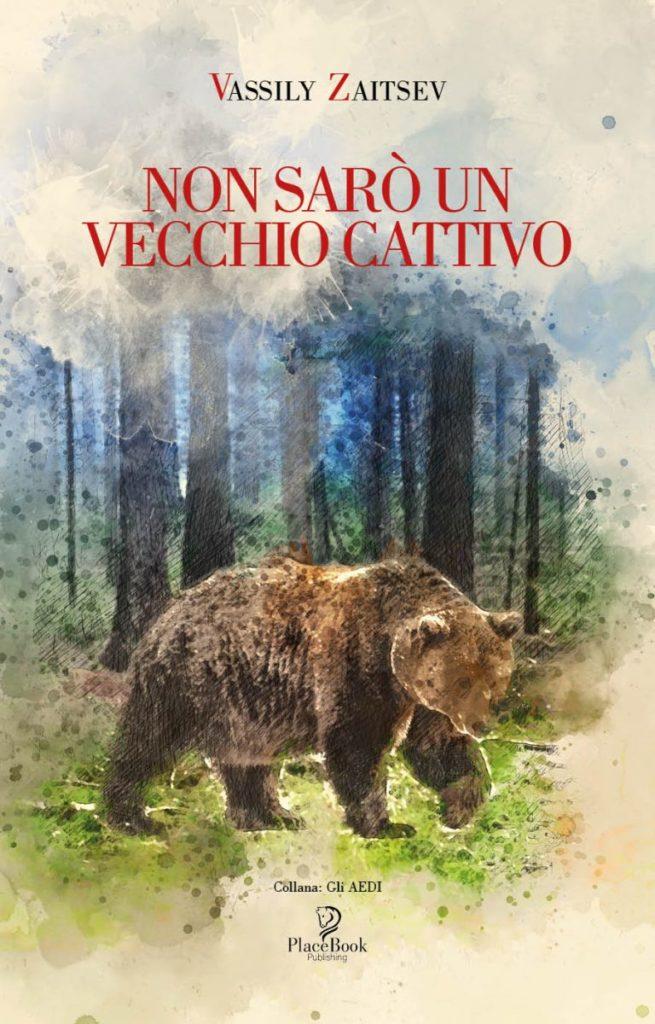 Book Cover: Non Sarò un Vecchio Cattivo di Vassily Zaitsev - SEGNALAZIONE