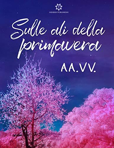 Book Cover: Sulle ali della primavera di AA.VV. - SEGNALAZIONE