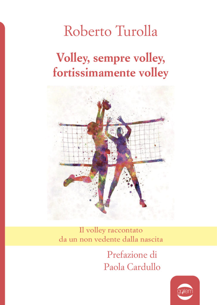Book Cover: Volley, sempre volley,  fortissimamente volley di Roberto Turolla - ANTEPRIMA
