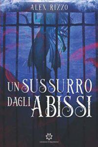 Book Cover: Un sussurro dagli abissi di Alex Rizzo - SEGNALAZIONE
