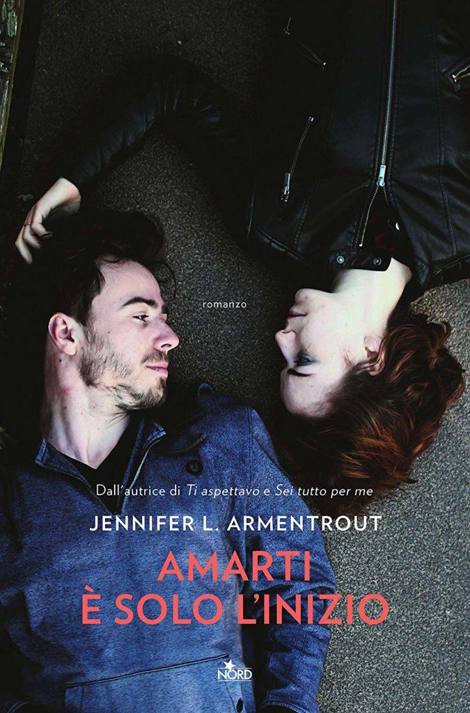 Book Cover: Amarti è solo l'inizio di Jennifer L. Armentrout - ANTEPRIMA