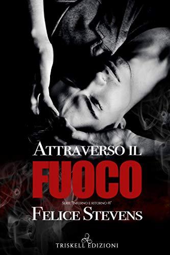 Book Cover: Attraverso il fuoco di Felice Stevens - SEGNALAZIONE