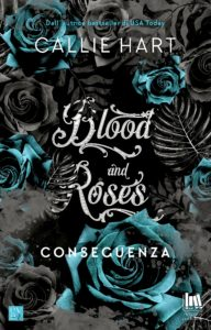 "Book Cover: Conseguenza ""Blood and Roses"" di Callie Hart - COVER REVEAL"