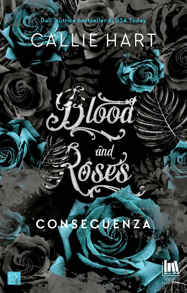 """Book Cover: Conseguenza """"Blood and Roses"""" di Callie Hart - COVER REVEAL"""