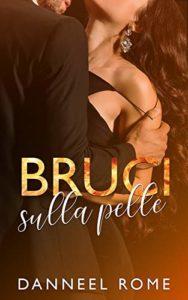 Book Cover: Bruci sulla pelle di Danneel Rome - SEGNALAZIONE