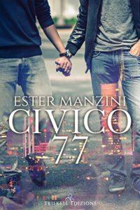 Book Cover: Civico 77 di Ester Manzini - SEGNALAZIONE