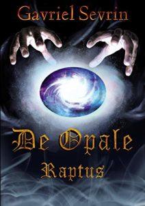 Book Cover: De Opale Raptus di Gavriel Sevrin - SEGNALAZIONE