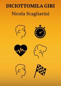 Book Cover: Diciottomila giri di Nicola Scagliarini - SEGNALAZIONE