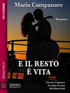Book Cover: E il resto è vita di Maria Campanaro - RECENSIONE