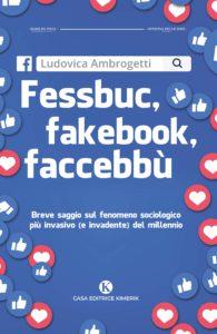 Book Cover: Fessbuc, Fakebook, Faccebbù di Ludovica Ambrogetti - SEGNALAZIONE