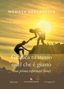Book Cover: Giudica tu stesso quel che è giusto - (ma prima informati bene) di Cesarscoin Nomask - SEGNALAZIONE