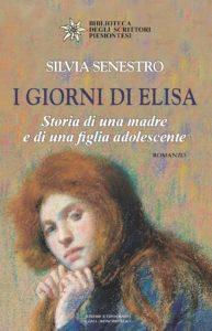 Book Cover: I giorni di Elisa. Storia di una madre e di una figlia adolescente di Silvia Senestro - SEGNALAZIONE