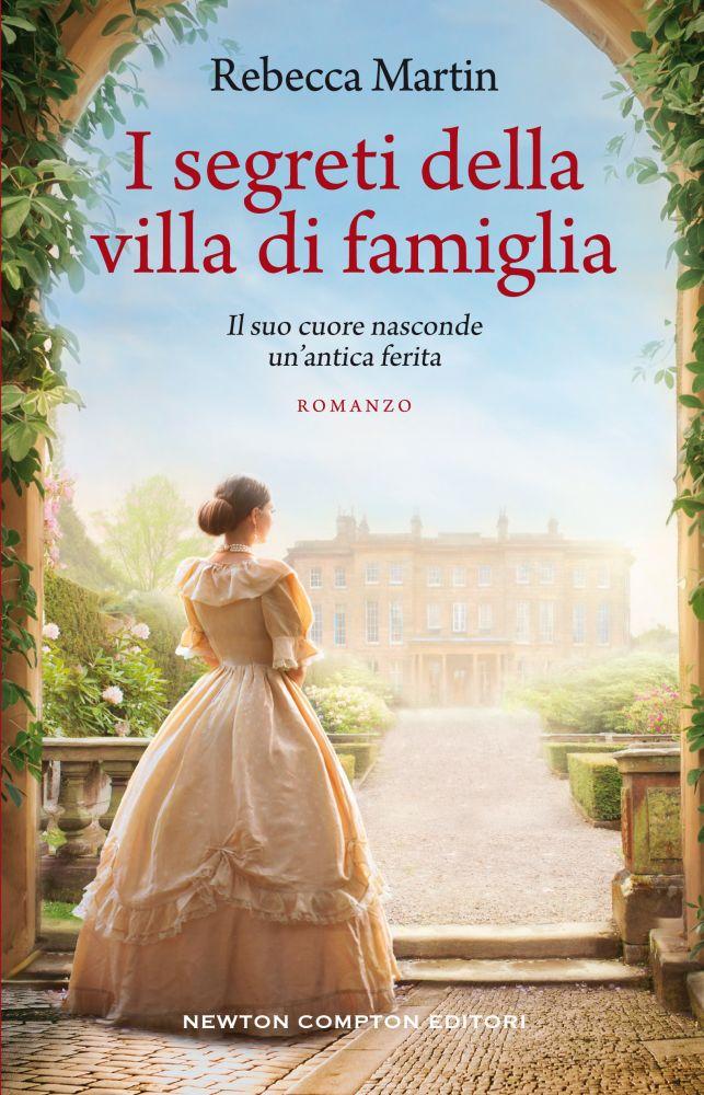 Book Cover: I segreti della villa di famiglia di Rebecca Martin -
