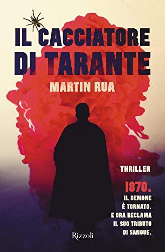 Book Cover: Il cacciatore di tarante di Martin Rua - SEGNALAZIONE