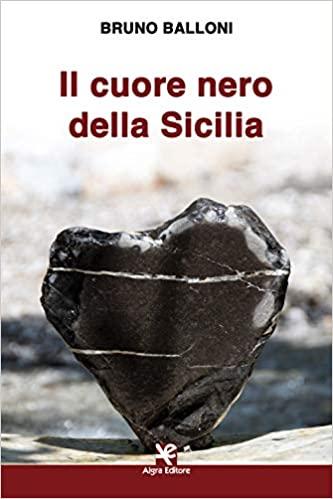 Book Cover: Il cuore nero della Sicilia di Bruno Balloni - RECENSIONE