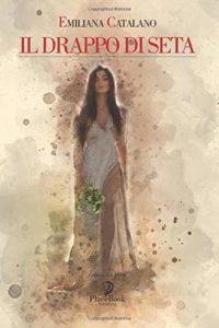 Book Cover: Il drappo di seta di Emiliana Catalano - SEGNALAZIONE