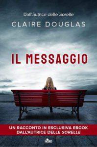 Book Cover: Il messaggio di Claire Douglas - SEGNALAZIONE